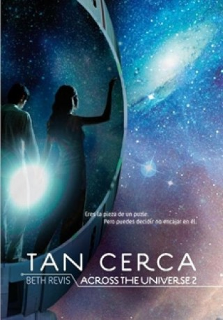 (Across The Universe #2) Tan Cerca